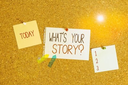 Conceptual hand writing showing What S Your Story Question. Concept meaning asking demonstrating about his past life actions career or events Corkboard size paper thumbtack sheet billboard notice board
