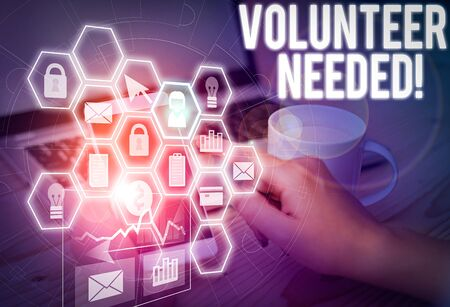 Text sign showing Volunteer Needed. Business photo text asking demonstrating to work for organization without being paid Picture photo system network scheme modern technology smart device Banco de Imagens