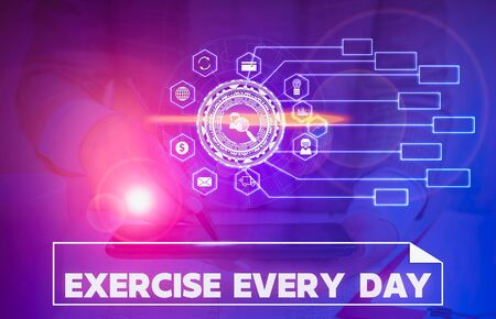 Word writing text Exercise Every Day. Business photo showcasing move body energetically in order to get fit and healthy Picture photo system network scheme modern technology smart device