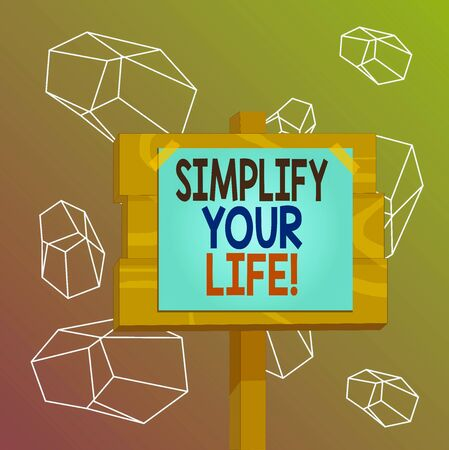 Word writing text Simplify Your Life. Business photo showcasing focused on important and let someone else worry about less ones Wood plank wooden stick pole paper note attached adhesive tape empty space Foto de archivo - 136613920