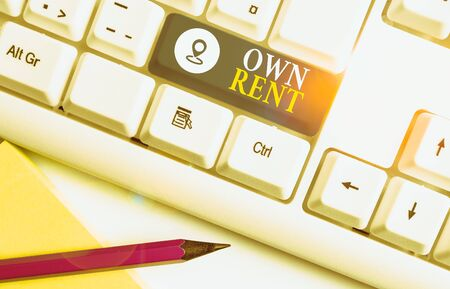 Word writing text Own Rent. Business photo showcasing tangible property is leased in exchange for a monthly payment White pc keyboard with empty note paper above white background key copy space