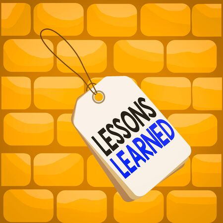 Handwriting text writing Lessons Learned. Conceptual photo experiences distilled project that should actively taken Label rectangle empty badge attached string colorful background tag small Stock Photo
