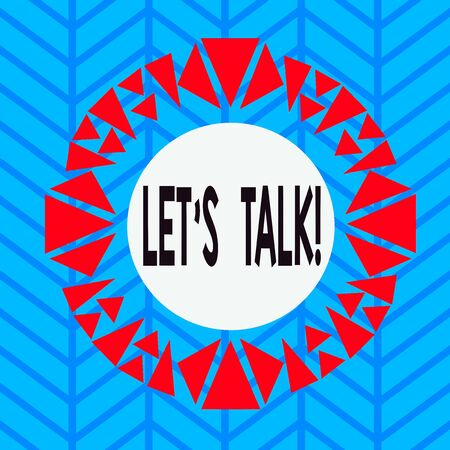 Text sign showing Let S Talk. Business photo showcasing they are suggesting beginning conversation on specific topic Asymmetrical uneven shaped format pattern object outline multicolour design