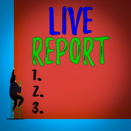 Handwriting text Live Report. Conceptual photo continuous stream of updates that are published in real time Back view young man climbing up staircase ladder lying big blank rectangle