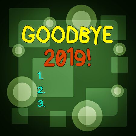 Writing note showing Goodbye 2019. Business concept for express good wishes when parting or at the end of last year Different Size SemiTransparent Squares and Concentric Circles Scattered