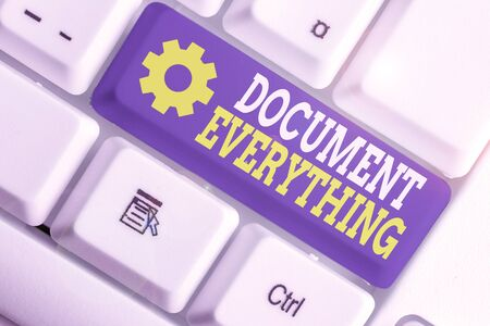 Writing note showing Document Everything. Business concept for computer file that contains text that you have written