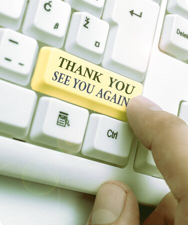 Text sign showing Thank You See You Again. Business photo text Appreciation Gratitude Thanks I will be back soon
