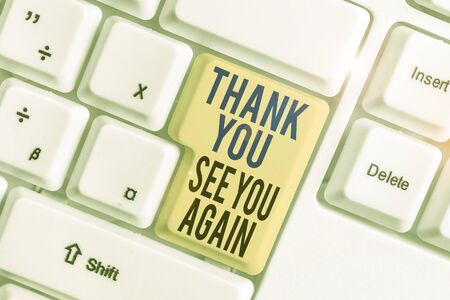 Word writing text Thank You See You Again. Business photo showcasing Appreciation Gratitude Thanks I will be back soon