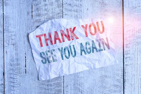 Text sign showing Thank You See You Again. Business photo showcasing Appreciation Gratitude Thanks I will be back soon Crumpled torn paper half broken placed above classic wooden background Stock fotó
