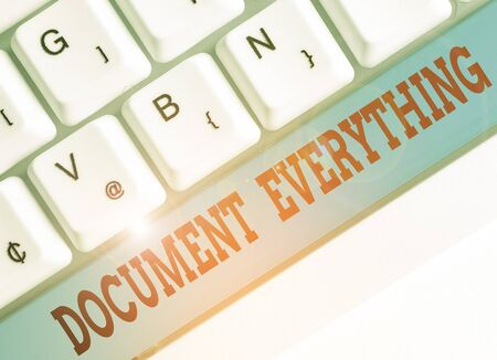 Text sign showing Document Everything. Business photo showcasing computer file that contains text that you have written