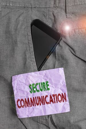 Handwriting text Secure Communication. Conceptual photo preventing unauthorized interceptors from accessing Smartphone device inside formal work trousers front pocket near note paper
