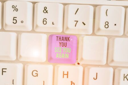Writing note showing Thank You See You Again. Business concept for Appreciation Gratitude Thanks I will be back soon
