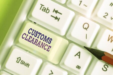 Text sign showing Customs Clearance. Business photo showcasing documentations required to facilitate export or imports