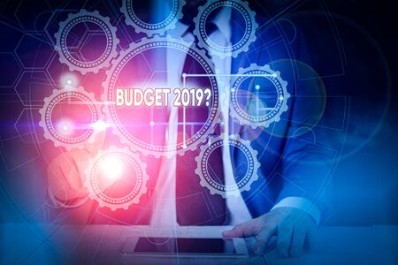 Text sign showing Budget 2019 Question. Business photo showcasing estimate of income and expenditure for next year Picture photo system network scheme modern technology smart device