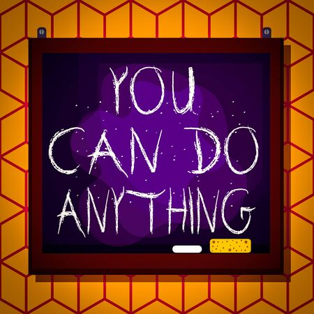 Conceptual hand writing showing You Can Do Anything. Concept meaning Motivation for doing something Believe in yourself Asymmetrical uneven shaped pattern object multicolour design