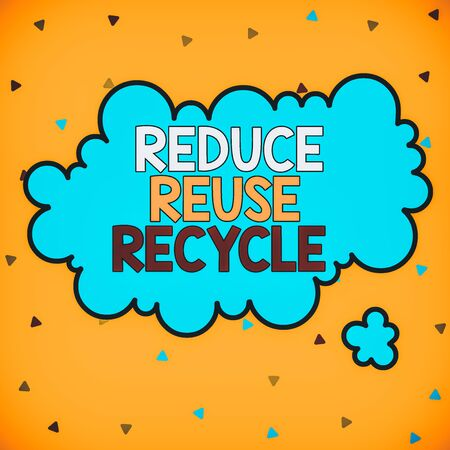 Word writing text Reduce Reuse Recycle. Business photo showcasing environmentallyresponsible consumer behavior Asymmetrical uneven shaped format pattern object outline multicolour design