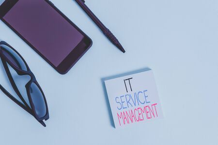 Handwriting text writing It Service Management. Conceptual photo Activity Directed by Policies Lifecycle of Technology Eyeglasses colored sticky note smartphone cell pen cool pastel background