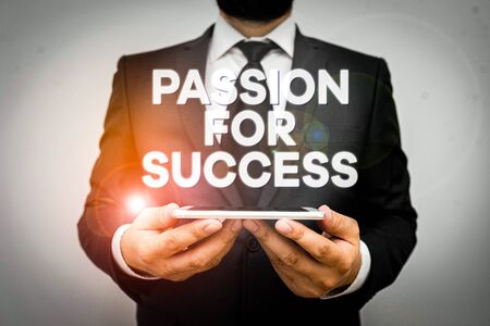 Text sign showing Passion For Success. Business photo text Enthusiasm Zeal Drive Motivation Spirit Ethics Male human wear formal work suit hold smart hi tech smartphone use hands