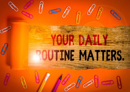Conceptual hand writing showing Your Daily Routine Matters. Concept meaning Have good habits to live a healthy life Banco de Imagens
