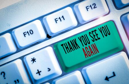 Text sign showing Thank You See You Again. Business photo text Appreciation Gratitude Thanks I will be back soon White pc keyboard with empty note paper above white background key copy space Stock fotó