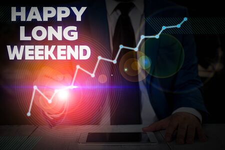 Writing note showing Happy Long Weekend. Business concept for wishing someone happy vacation Travel to holiday