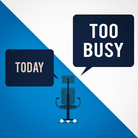 Text sign showing Too Busy. Business photo text No time to relax no idle time for have so much work or things to do Executive chair sharing two blank square speech bubbles right left side