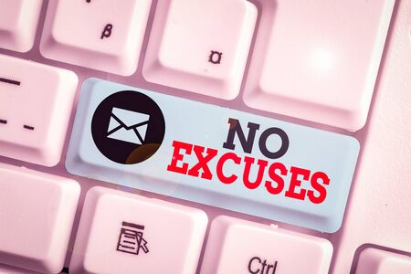 Word writing text No Excuses. Business photo showcasing should not happen or expressing disapproval that it has happened