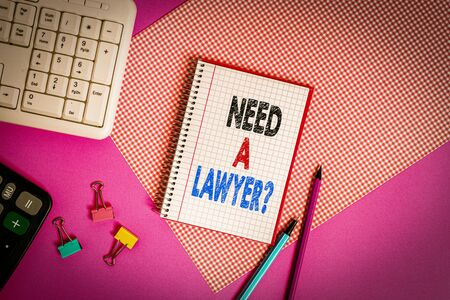 Text sign showing Need A Lawyer Question. Business photo showcasing Legal problem Looking for help from an attorney Writing equipments and computer stuffs placed above colored plain table