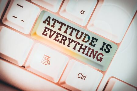 Handwriting text writing Attitude Is Everything. Conceptual photo Positive Outlook is the Guide to a Good Life White pc keyboard with empty note paper above white background key copy space