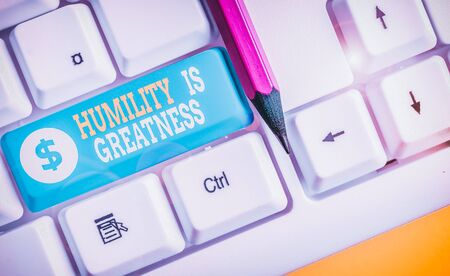 Word writing text Humility Is Greatness. Business photo showcasing being Humble is a Virtue not to Feel overly Superior White pc keyboard with empty note paper above white background key copy space