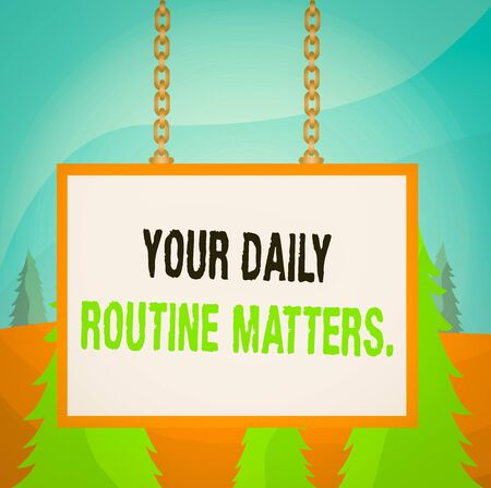 Word writing text Your Daily Routine Matters. Business photo showcasing Have good habits to live a healthy life Whiteboard rectangle frame empty space attached surface chain blank panel