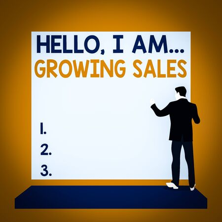 Text sign showing Hello I Am Growing Sales. Business photo text Making more money Selling larger quantities Back view young man dressed suit standing platform facing blank rectangle