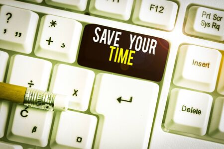 Text sign showing Save Your Time. Business photo text Finding ways to finished the job quick Automation End faster White pc keyboard with empty note paper above white background key copy space