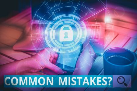 Word writing text Common Mistakes question. Business photo showcasing repeat act or judgement misguided or wrong Picture photo system network scheme modern technology smart device