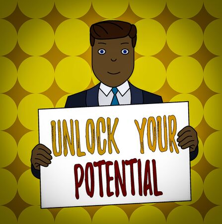 Conceptual hand writing showing Unlock Your Potential. Concept meaning improve self awareness Skills to Achieve more Smiling Man Holding Suit Poster Board in Front of Himself