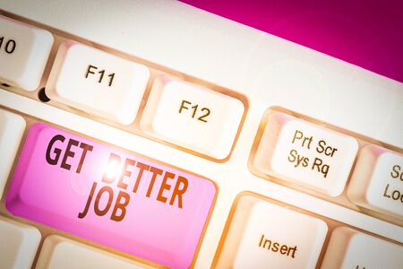 Writing note showing Get Better Job. Business concept for Looking for a high paying occupation Stress free work