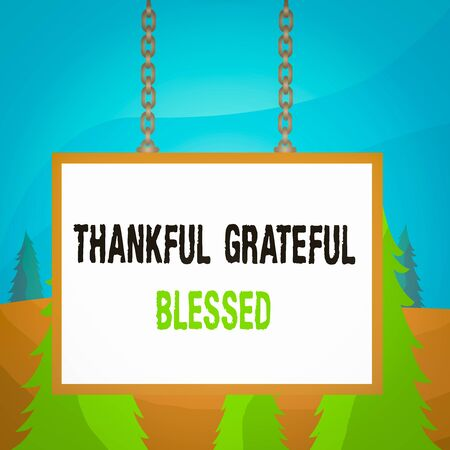 Word writing text Thankful Grateful Blessed. Business photo showcasing Appreciation gratitude good mood attitude Whiteboard rectangle frame empty space attached surface chain blank panel