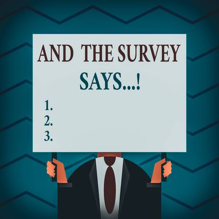 Word writing text And The Survey Says. Business photo showcasing written spoken results of short quiz or exam on internet Old fashioned way to pick people at airport hold big board with two hands