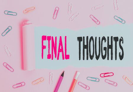 Handwriting text writing Final Thoughts. Conceptual photo the conclusion or last few sentences within your conclusion Stationary and torn cardboard placed above a plain pastel table backdrop Фото со стока
