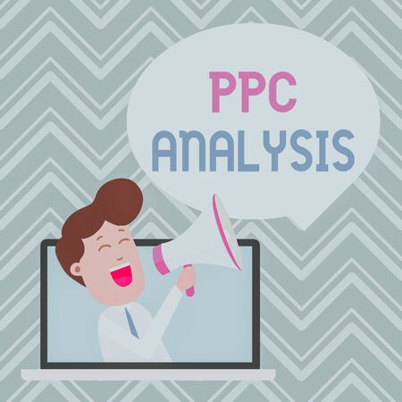 Text sign showing Ppc Analysis. Business photo text internet advertising model used to drive traffic to websites Man Speaking Through Laptop into Loudhailer Blank Speech Bubble Announce