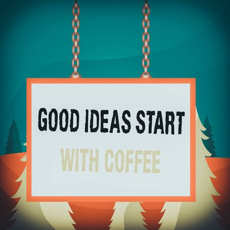 Word writing text Good Ideas Start With Coffee. Business photo showcasing caffeine lovers start day with it to do more Whiteboard rectangle frame empty space attached surface chain blank panel