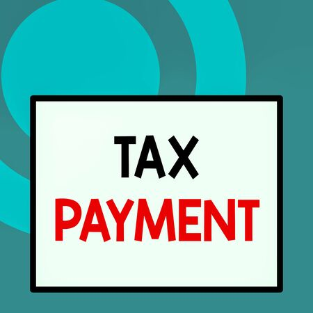 Conceptual hand writing showing Tax Payment. Concept meaning an amount of money that you have to pay to the government Close up view big blank rectangle abstract geometrical background