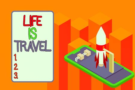 Conceptual hand writing showing Life Is Travel. Concept meaning Exposure to the diversity Tourism Promoting Landmarks Launch rocket lying smartphone Startup negotiations begin