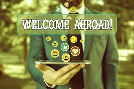 Text sign showing Welcome Abroad. Business photo showcasing something that you say when someone gets on ship