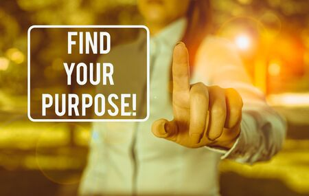 Handwriting text writing Find Your Purpose. Conceptual photo reason for something is done or for which still exists Woman in a blue business shirts pointing with her finger into empty space