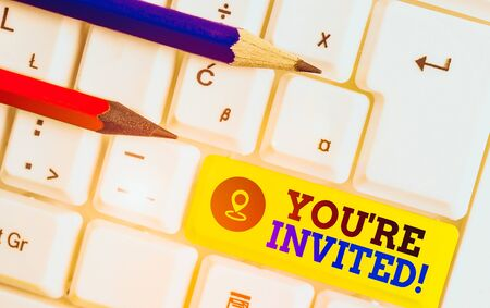 Handwriting text writing You Re Invited. Conceptual photo make a polite friendly request to someone go somewhere