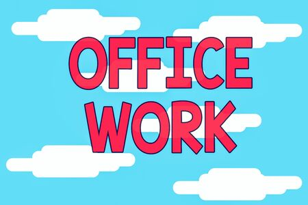 Word writing text Office Work. Business photo showcasing any clerical or administrative work for an organization Cloudy blue sky landscape background. Seamless cloudy pattern. Abstract