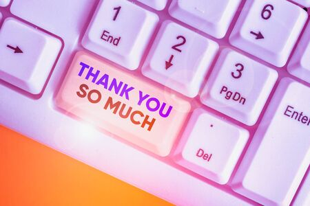 Writing note showing Thank You So Much. Business concept for Expression of Gratitude Greetings of Appreciation Stock fotó - 138342027