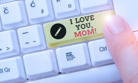 Handwriting text I Love You, Mom. Conceptual photo Loving message emotional feelings affection warm declaration