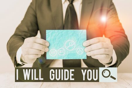 Text sign showing I Will Guide You. Business photo text Help showing a route Influence to do or think something
